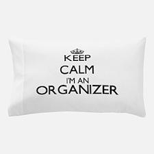 Keep calm I'm an Organizer Pillow Case