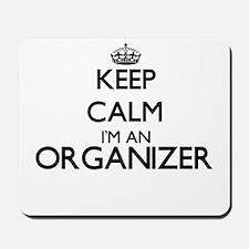 Keep calm I'm an Organizer Mousepad