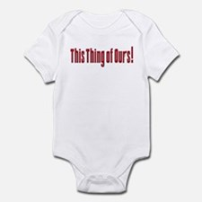 This Thing of Ours Infant Bodysuit