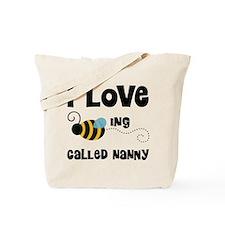 I Love Being Called Nanny Tote Bag