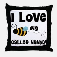 I Love Being Called Nanny Throw Pillow