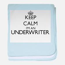 Keep calm I'm an Underwriter baby blanket