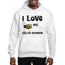 I Love Being Called MomMom Hoodie Sweatshirt