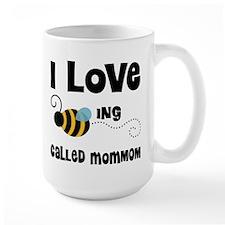 I Love Being Called MomMom Mug