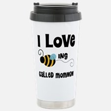 I Love Being Called Mom Stainless Steel Travel Mug