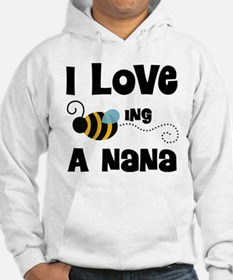I Love Being A Nana Hoodie