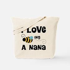 I Love Being A Nana Tote Bag
