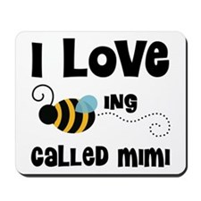 I Love Being Called Mimi Mousepad