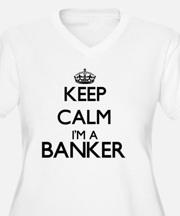 Keep calm I'm a Banker Plus Size T-Shirt