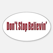 Don't stop believin Oval Decal