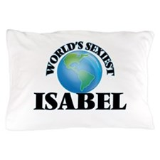 World's Sexiest Isabel Pillow Case