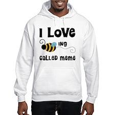 I Love Being Called Meme Hoodie