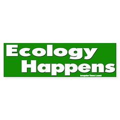 Ecology Happens Bumper Sticker