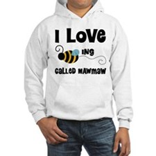 I Love Being Called Mawmaw Hoodie