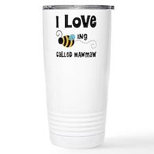 I Love Being Called Maw Travel Coffee Mug