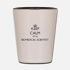 Keep calm I'm a Biomedical Scientist Shot Glass