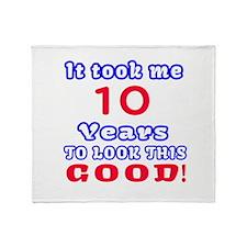 It Took Me 10 Years To Look This Goo Throw Blanket