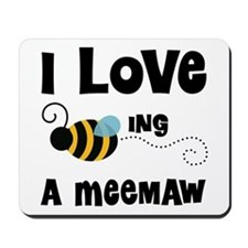 I Love Being A Meemaw Mousepad