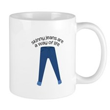 Skinny Jeans Are A Way Of Life Mugs