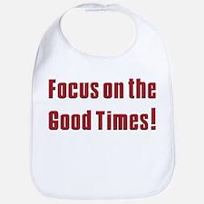 Focus on the Good times Bib