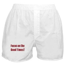 Focus on the Good times Boxer Shorts