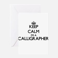 Keep calm I'm a Calligrapher Greeting Cards