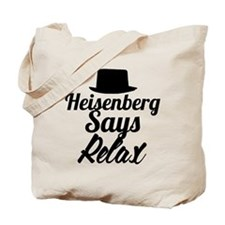 Heisenberg Says Relax Tote Bag
