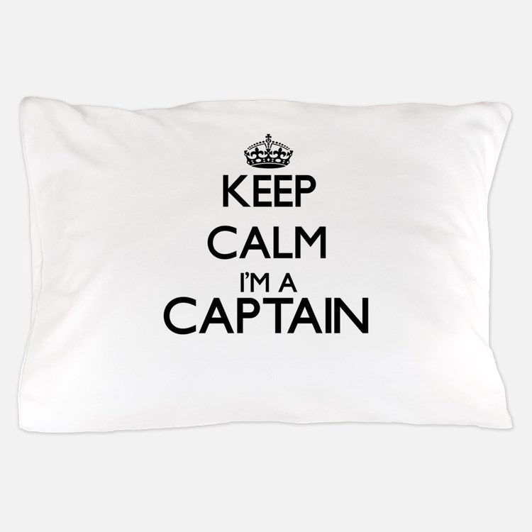 Keep calm I'm a Captain Pillow Case