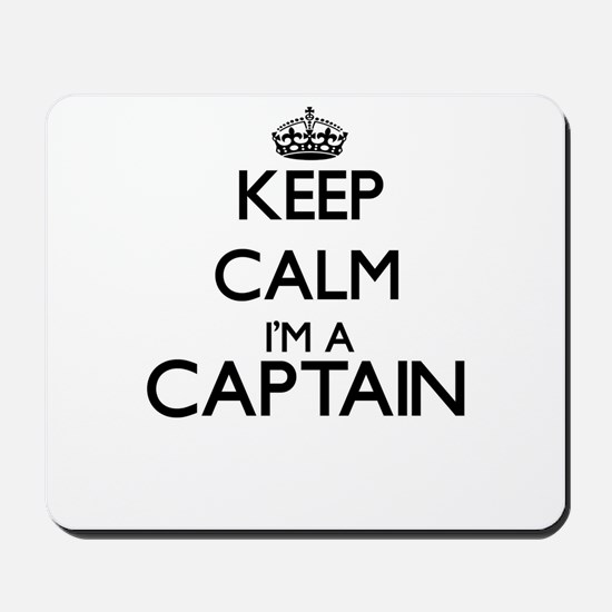 Keep calm I'm a Captain Mousepad