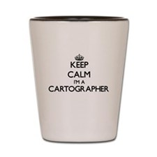 Keep calm I'm a Cartographer Shot Glass