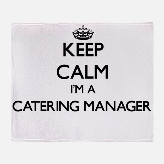 Keep calm I'm a Catering Manager Throw Blanket