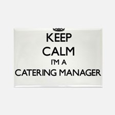 Keep calm I'm a Catering Manager Magnets
