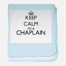 Keep calm I'm a Chaplain baby blanket