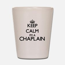 Keep calm I'm a Chaplain Shot Glass