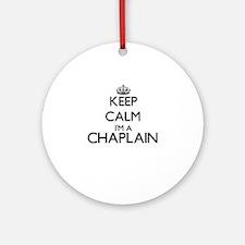 Keep calm I'm a Chaplain Ornament (Round)