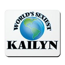 World's Sexiest Kailyn Mousepad