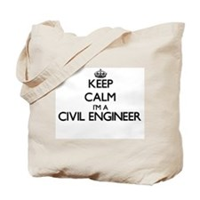 Keep calm I'm a Civil Engineer Tote Bag