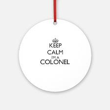 Keep calm I'm a Colonel Ornament (Round)