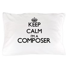 Keep calm I'm a Composer Pillow Case