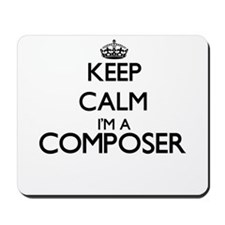 Keep calm I'm a Composer Mousepad
