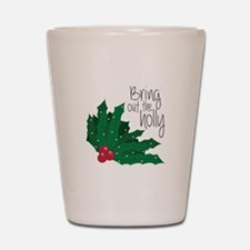 Bring Out The Holly Shot Glass