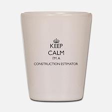 Keep calm I'm a Construction Estimator Shot Glass