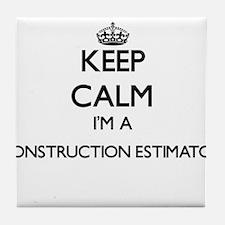 Keep calm I'm a Construction Estimato Tile Coaster