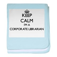 Keep calm I'm a Corporate Librarian baby blanket