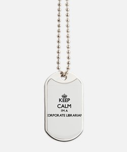 Keep calm I'm a Corporate Librarian Dog Tags