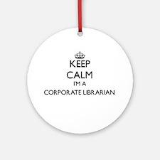 Keep calm I'm a Corporate Librari Ornament (Round)