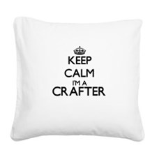 Keep calm I'm a Crafter Square Canvas Pillow