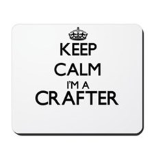Keep calm I'm a Crafter Mousepad