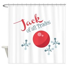 Jack Of All Trades Shower Curtain