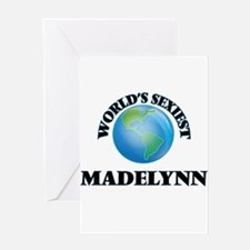 World's Sexiest Madelynn Greeting Cards